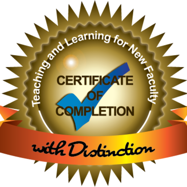 Teaching and Learning Certificate for New Faculty with Distinction