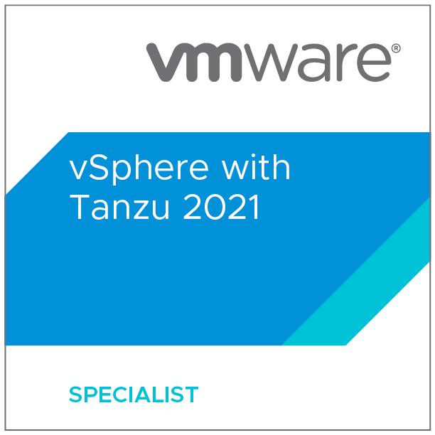 VMware Certified Specialist - vSphere with Tanzu 2021