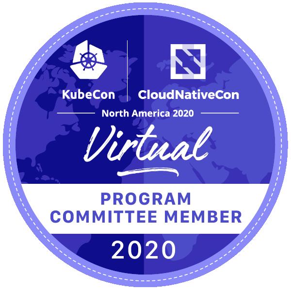Program Committee Member: KubeCon + CloudNativeCon North America 2020
