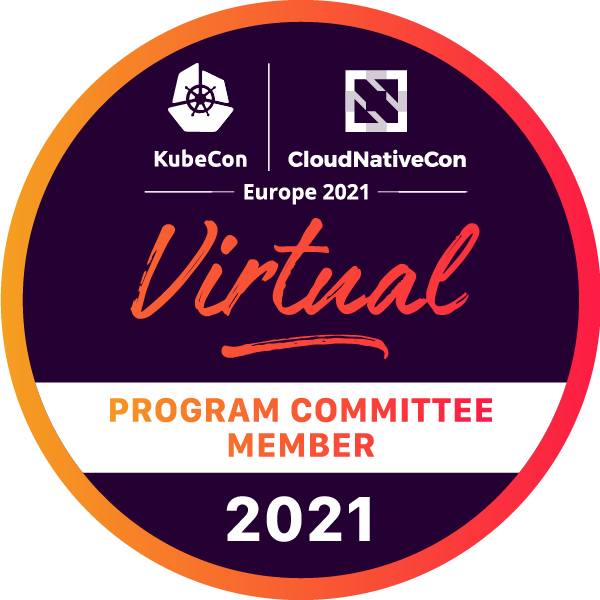 Program Committee Member: KubeCon + CloudNativeCon Europe 2021