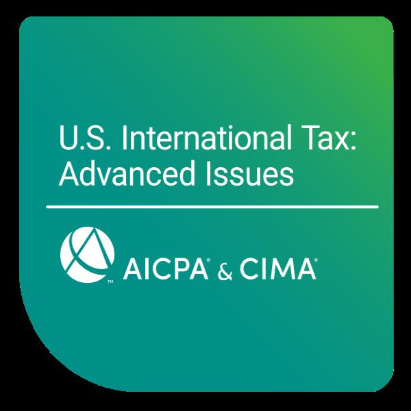 U.S. International Tax: Advanced Issues