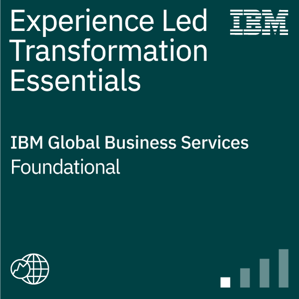 Experience Led Transformation Essentials