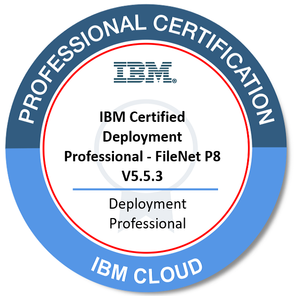 IBM Certified Deployment Professional - FileNet P8 V5.5.3