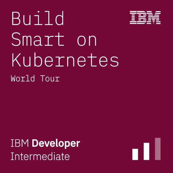 Build Smart on Kubernetes