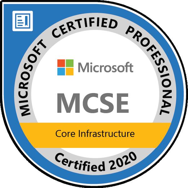 MCSE: Core Infrastructure — Certified 2020