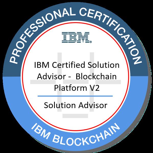 IBM Certified Solution Advisor - Blockchain Platform V2