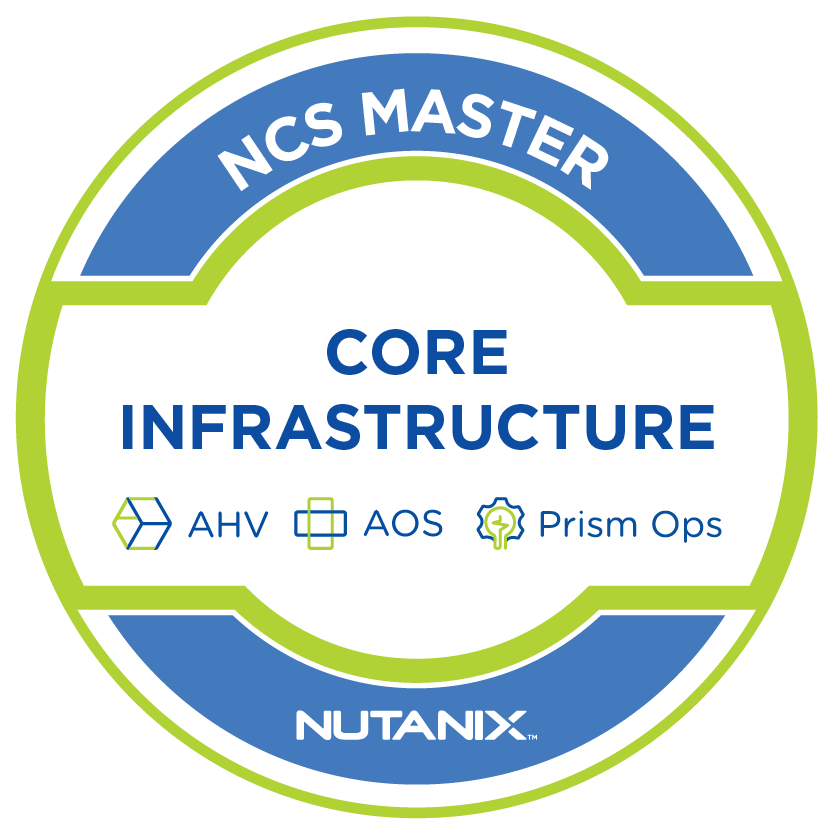 Nutanix Certified Services Core Infrastructure Master
