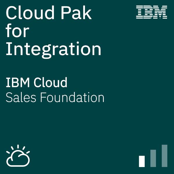 Cloud Pak for Integration Sales Foundation