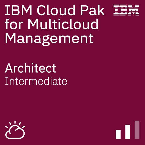 IBM Cloud Pak for Multicloud Management - Architect