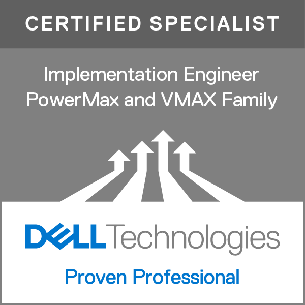 Specialist - Implementation Engineer, PowerMax and VMAX Family Solutions Version 1.0