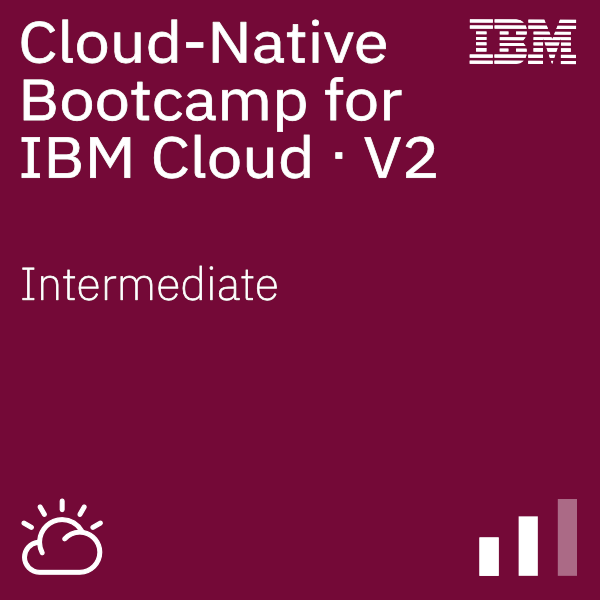 Cloud-Native Bootcamp for IBM Cloud - V2