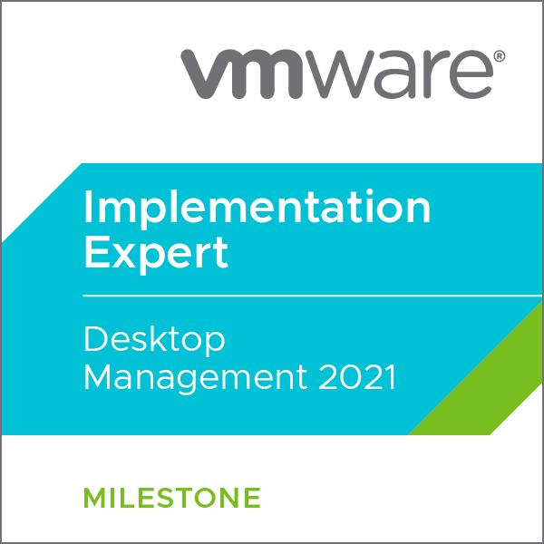 VMware Certified Implementation Expert - Desktop Management 2021
