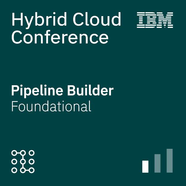 Hybrid Cloud Conference – Pipeline Builder