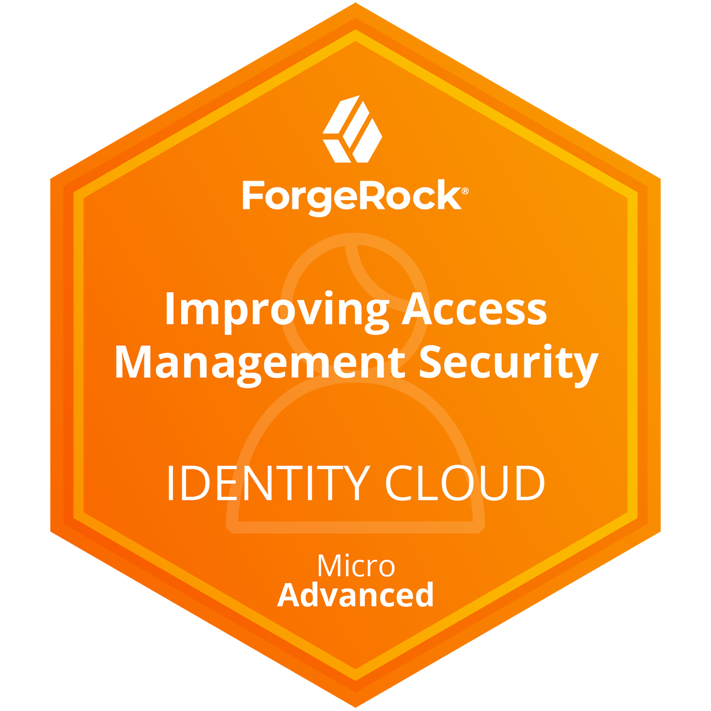 ForgeRock Identity Cloud: Access Management Micro Advanced Skills - Improving Access Management Security