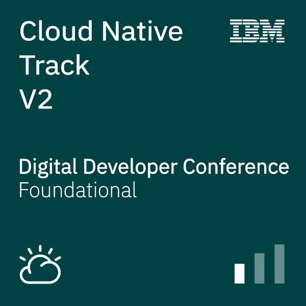 Digital Developer Conference: Cloud Native Track V2