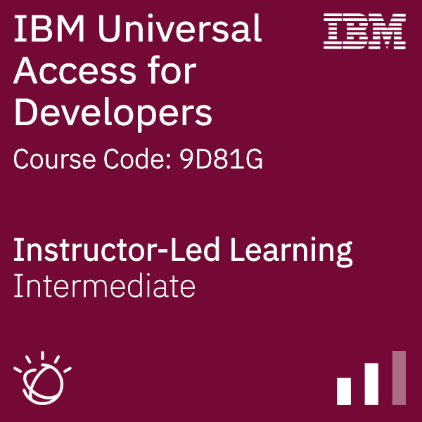 IBM Universal Access for Developers (Responsive Web Application) - Code: 9D81G