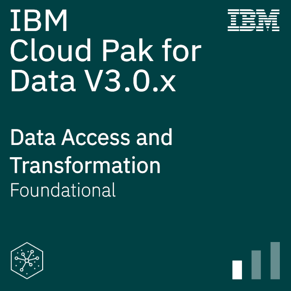 IBM Cloud Pak for Data V3.0.x Data Access and Transformation