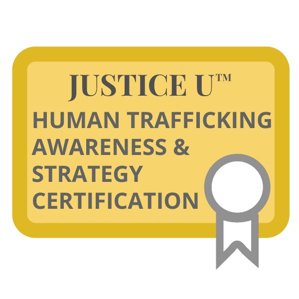 Justice U Human Trafficking Awareness and Strategy Certification