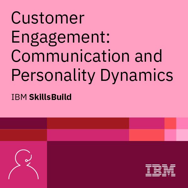 SkillsBuild - Customer Engagement: Communication and Personality Dynamics