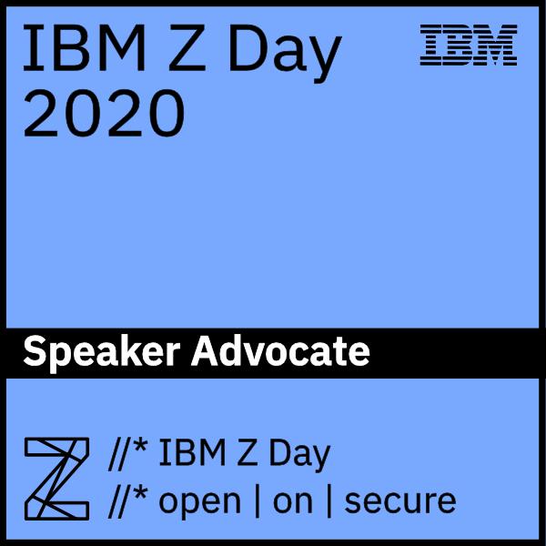IBM Z Day Speaker Advocate - 2020