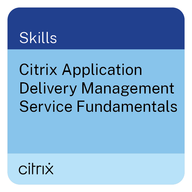 Citrix Application Delivery Management Service Fundamentals