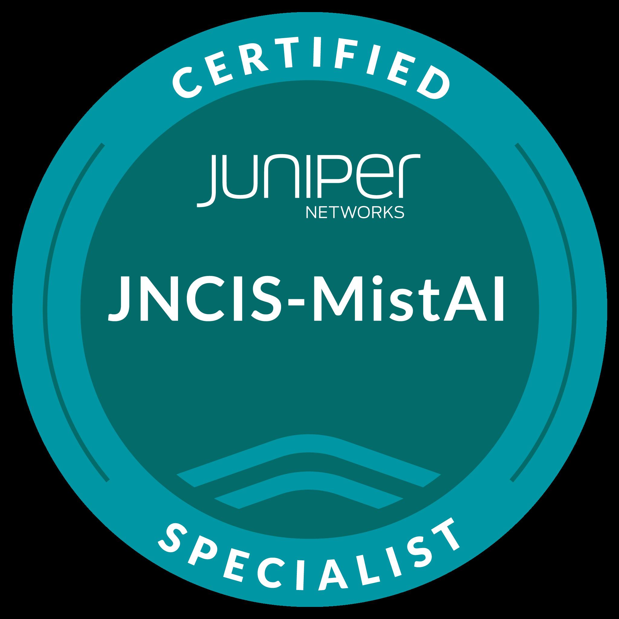 Juniper Networks Certified Specialist, Mist AI (JNCIS-MistAI)