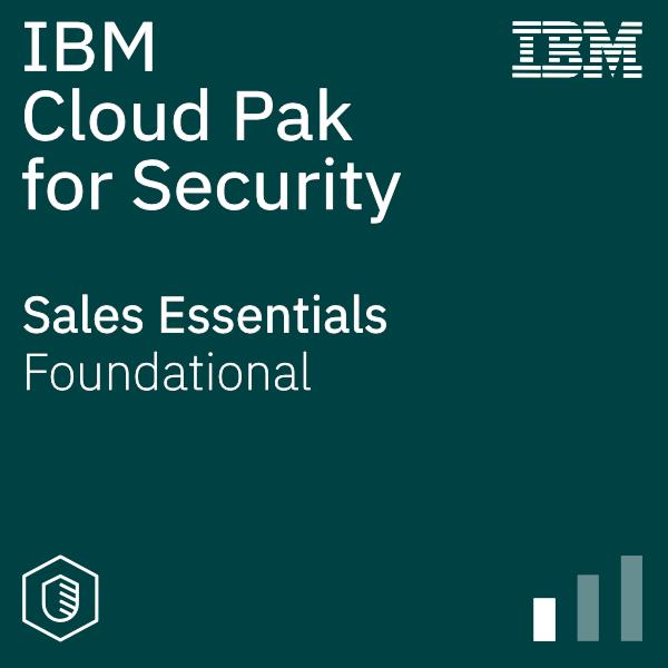 IBM Cloud Pak for Security Sales Essentials