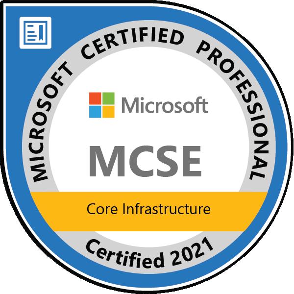 MCSE: Core Infrastructure — Certified 2021