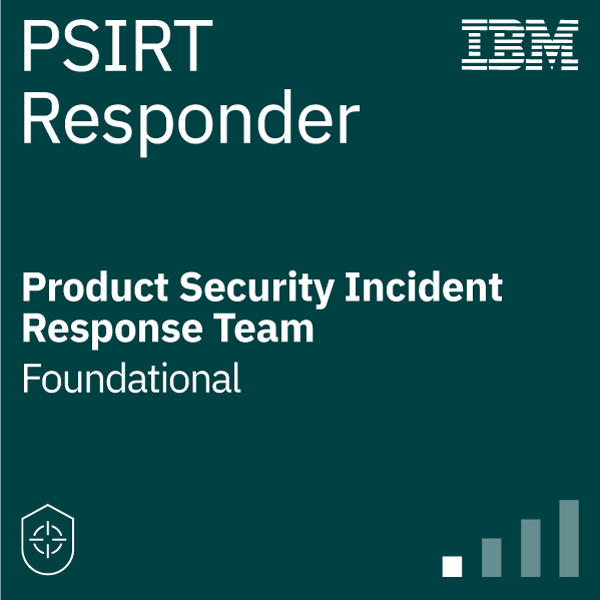 Product Security Incident Response Team (PSIRT) Responder