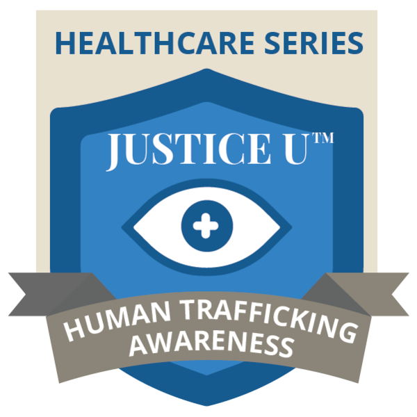 Justice U Healthcare Series: Human Trafficking Awareness for Healthcare Professionals Badge
