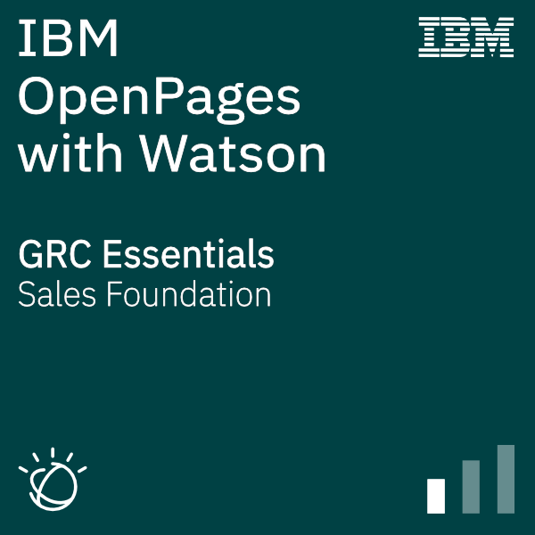 IBM OpenPages with Watson - GRC Essentials - Sales Foundation