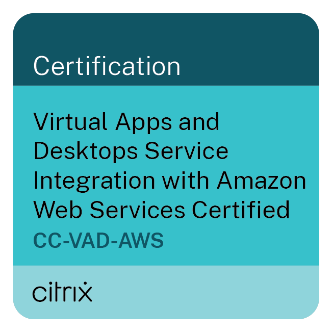 Virtual Apps and Desktops Service Integration with Amazon Web Services Certified (CC-VAD-AWS)