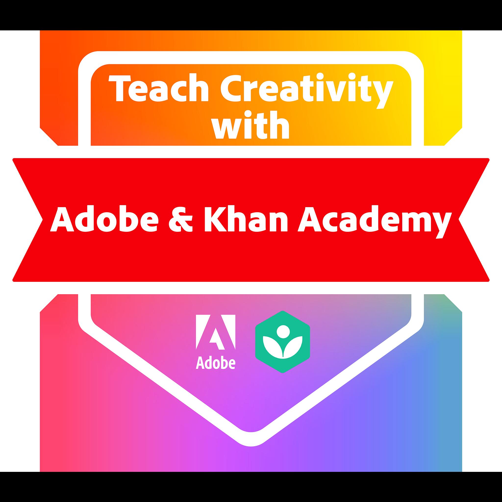 Teach Creativity with Adobe and Khan Academy