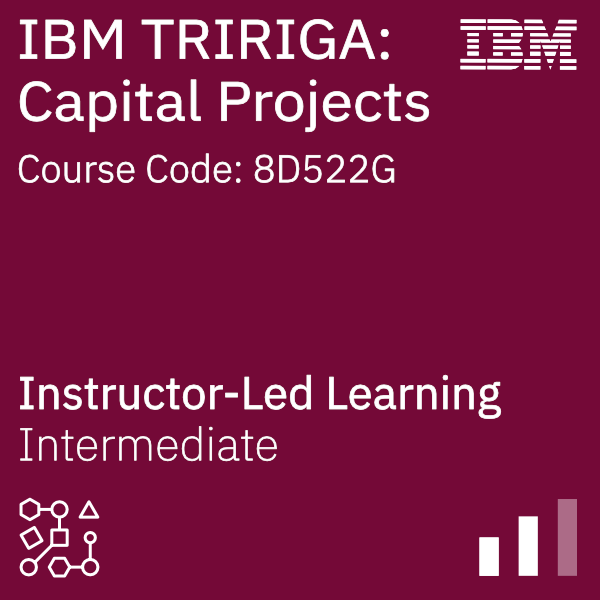 IBM TRIRIGA: Capital Projects - Code: 8D522G