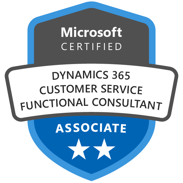 Microsoft Certified: Dynamics 365 Customer Service Functional Consultant  Associate - Credly
