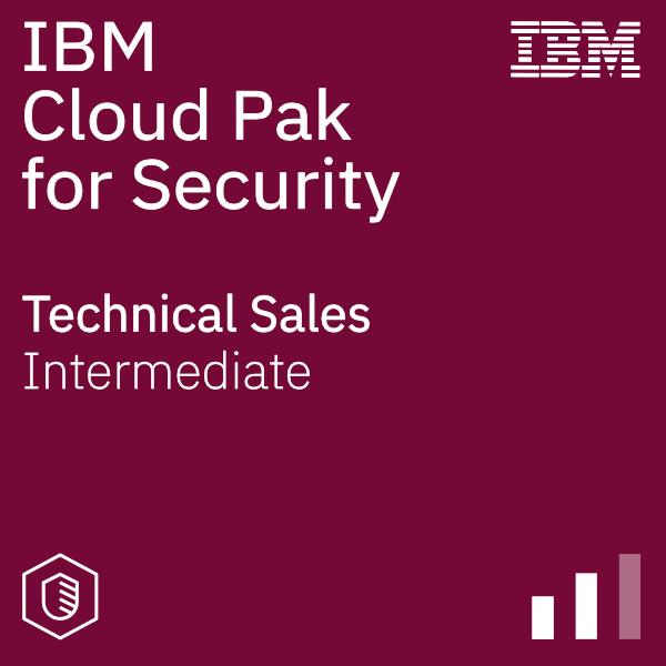 IBM Cloud Pak for Security - Technical Sales
