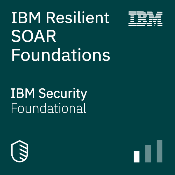 IBM Resilient SOAR Foundations