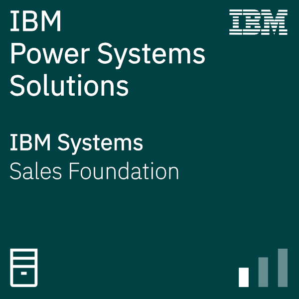 IBM Power Systems Solution Foundations
