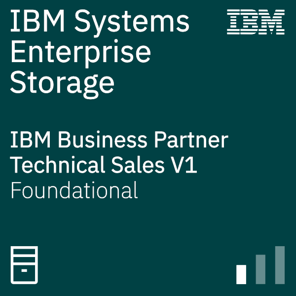IBM Systems Business Partner for Enterprise Storage – Technical Sales V1