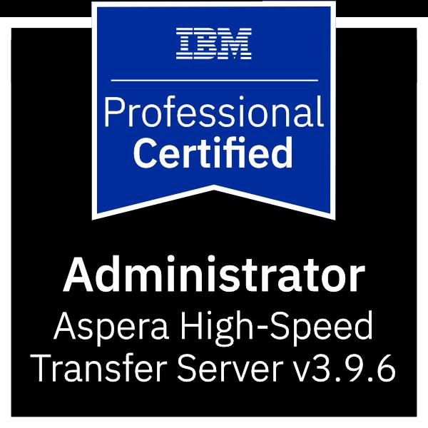 IBM Certified Administrator - Aspera High-Speed Transfer Server v3.9.6