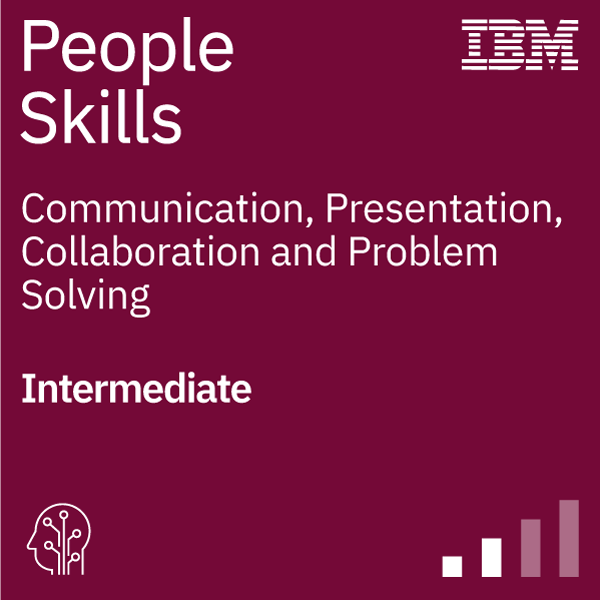 People Skills - Communication, Presentation, Collaboration, and Problem Solving