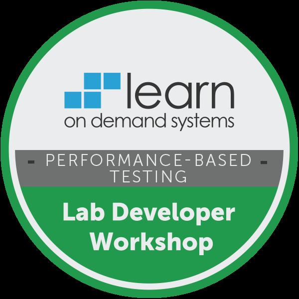 Lab Developer Workshop - Using Performance-based Testing to Validate Skills