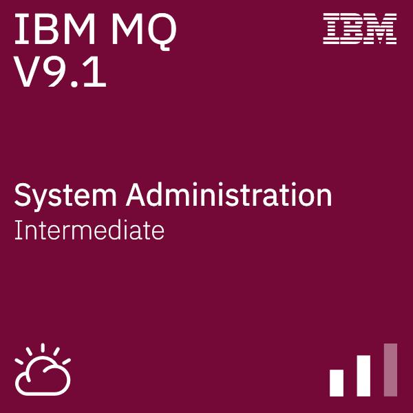 IBM MQ V9.1 System Administration