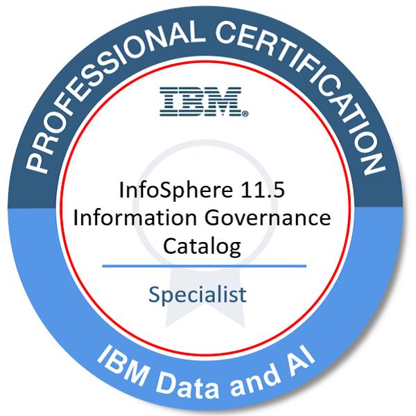 IBM Certified Specialist - InfoSphere 11.5 Information Governance Catalog