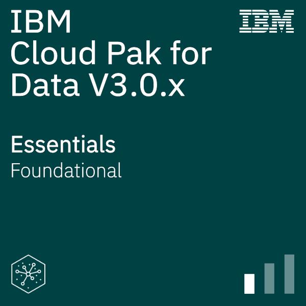 IBM Cloud Pak for Data V3.0.x Essentials