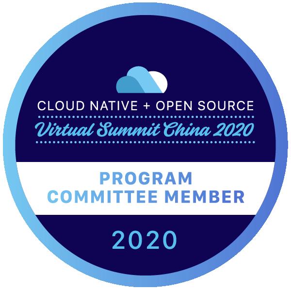 Program Committee Member: Cloud Native + Open Source Virtual Summit China 2020