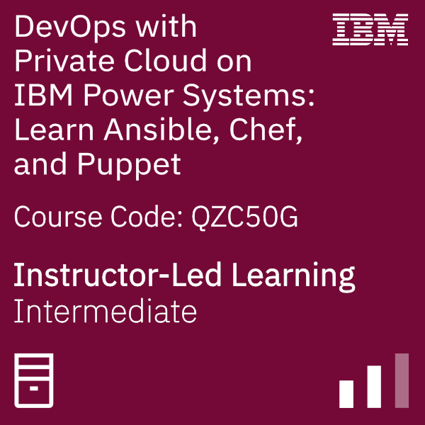 DevOps with Private Cloud on IBM Power Systems: Learn Ansible, Chef, and Puppet - Code: QZC50G