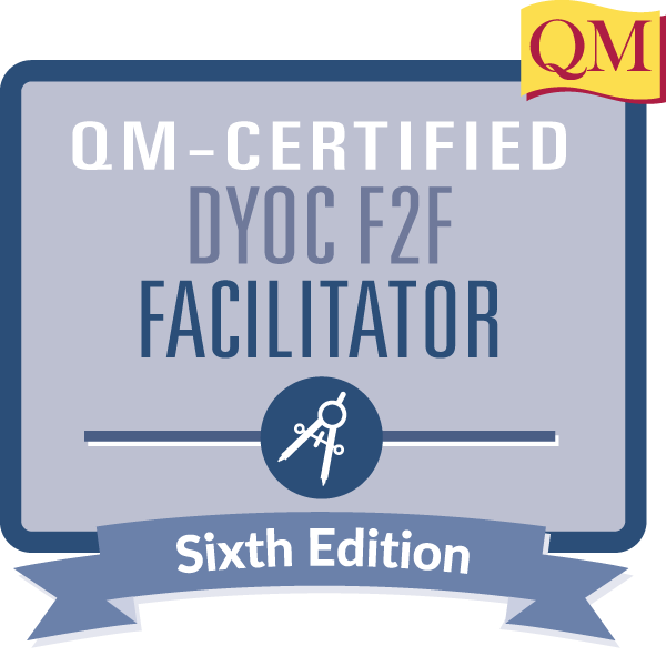 QM-Certified Designing Your Online Course Face-to-Face Facilitator