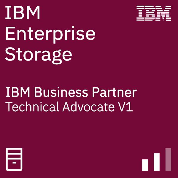 IBM Business Partner Storage - Enterprise Storage - Technical Advocate V1