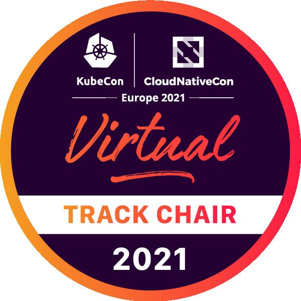 Track Chair: KubeCon + CloudNativeCon Europe 2021